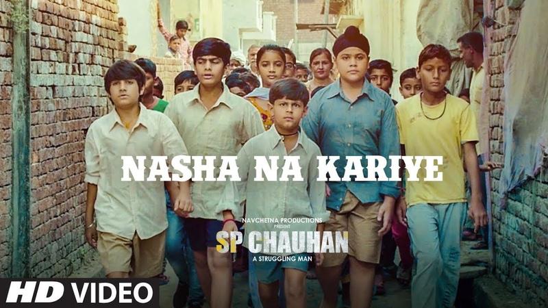 Nasha Na Kariye Video Song SP CHAUHAN Jimmy Shergill Yuvika Chaudhary