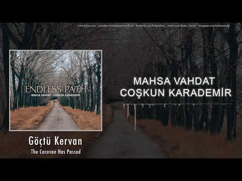 Mahsa Vahdat Coşkun Karademir Göçtü Kervan Endless Path © 2018 Kalan Müzik