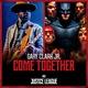 Gary Clark Jr., Junkie XL - Come Together