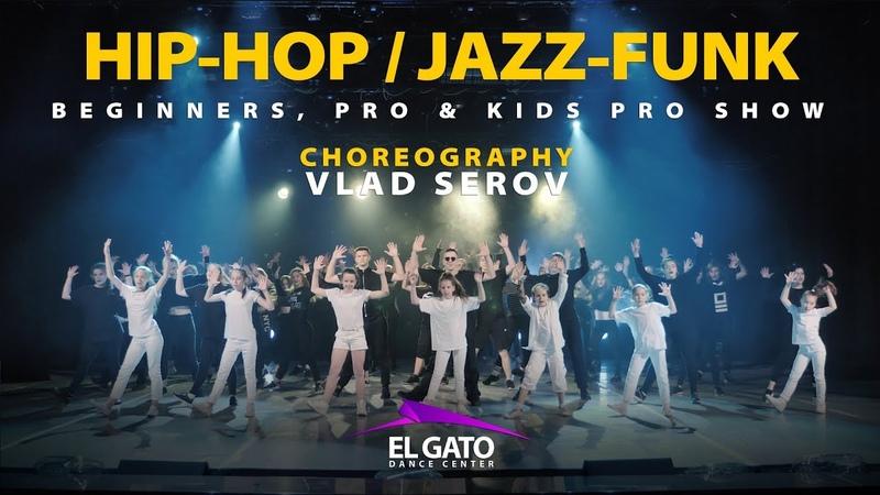 Hip-HopJazz-Funk | Beginners, Pro Kids Pro Show | Vlad Serov
