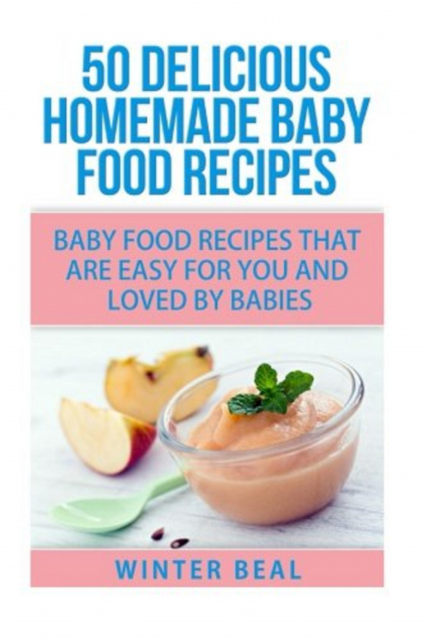 50 Delicious Homemade Baby Food Recipes Winter B
