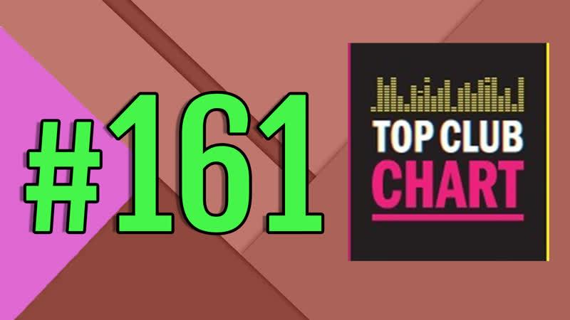 Top Club Chart 161 - Top 25 Dance Tracks (28.04.2018)