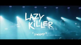 Lazy Killer - Swamp (Live)