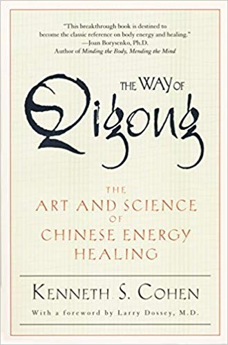The Way of Qigong The Art and Science of Chinese Energy Healing