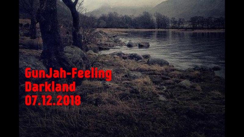GunJah Feeling Darkland