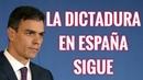 LA DICTADURA DE SÁNCHEZ EN ESPAÑA SIGUE. Fuera los políticos.