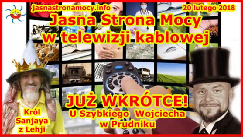 Jasna Strona Mocy w telewizji kablowej JUŻ WKRÓTCE U Szybkiego Wojciecha w Prudniku