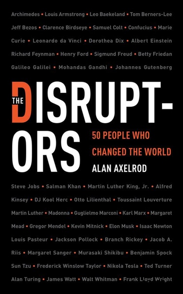 The Disruptors 50 People Who Changed the World (1)