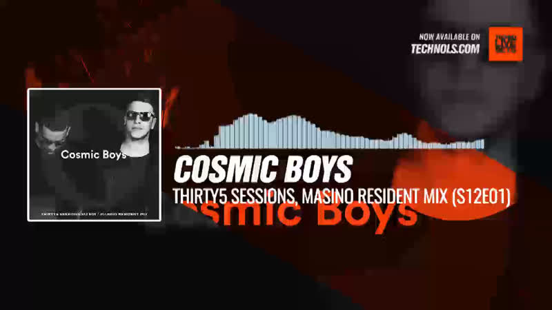 Cosmic Boys - Thirty5 Sessions, MASINO Resident Mix (S12E01) Periscope Techno music