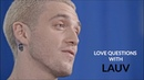 What s Up Internet !? Love questions with Lauv