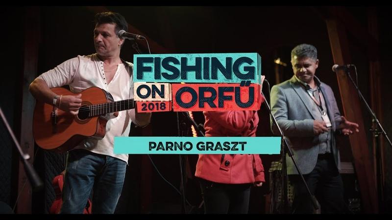 Parno Graszt Fishing on Orfű 2018 Teljes koncert