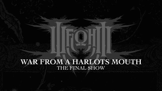 War From A Harlots Mouth - The Final Show