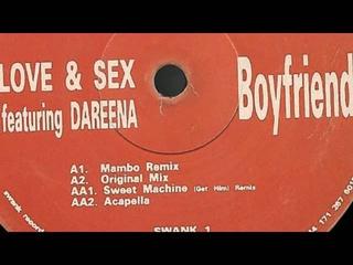 Love & Sex - Sweet Machine (Get Him) (Remix) & Boyfriend (Acapella)