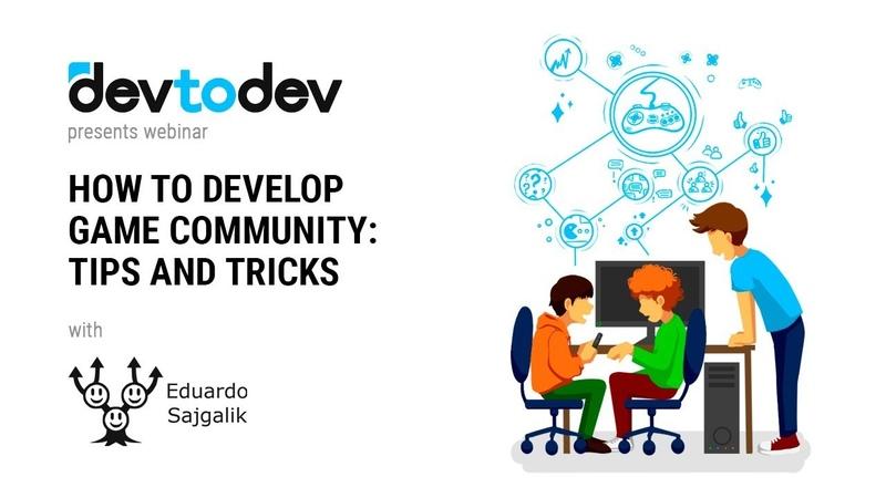 Devtodev webinar | How to Develop Game Community. Tips and Tricks
