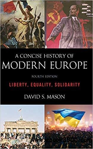 A Concise History of Modern Europe Liberty, Equality, Solidarity