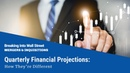 Quarterly Financial Projections: How They're Different