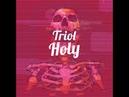 Triol Holy
