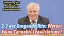 Horst Seehofer CSU zur Cannabis Legalisierung