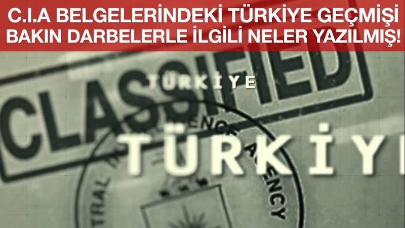 C.I.A Belgelerindeki Türkiye Geçmişi, Bakın Darbelerle İlgili Neler Yazılmış!