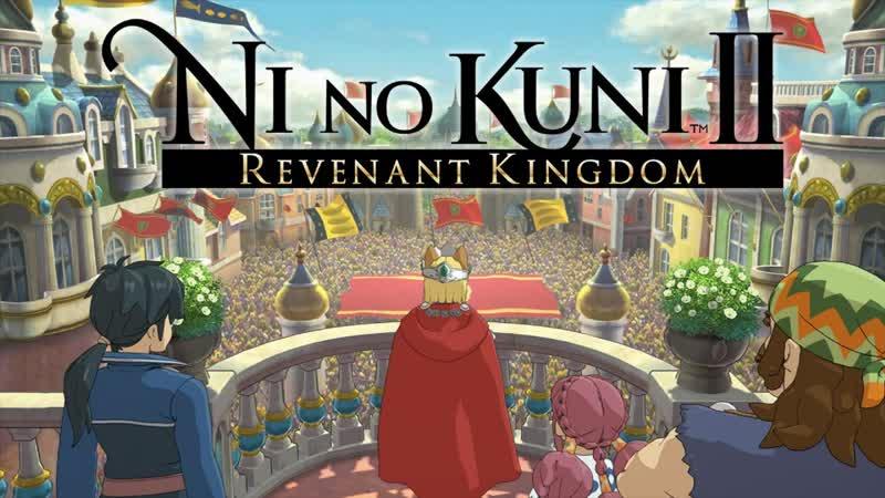 Ni no Kuni II Revenant Kingdom - прохождение 7 часть