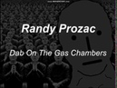 Dab On The Gas Chambers By Randy Prozac Sentimental Corp