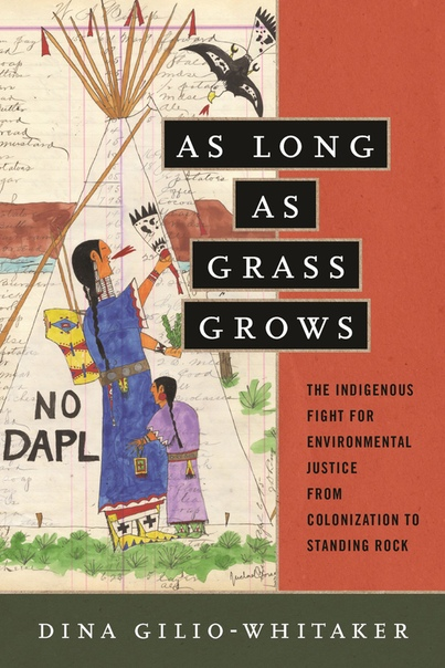 As Long as Grass Grows by Dina Gilio Whitaker