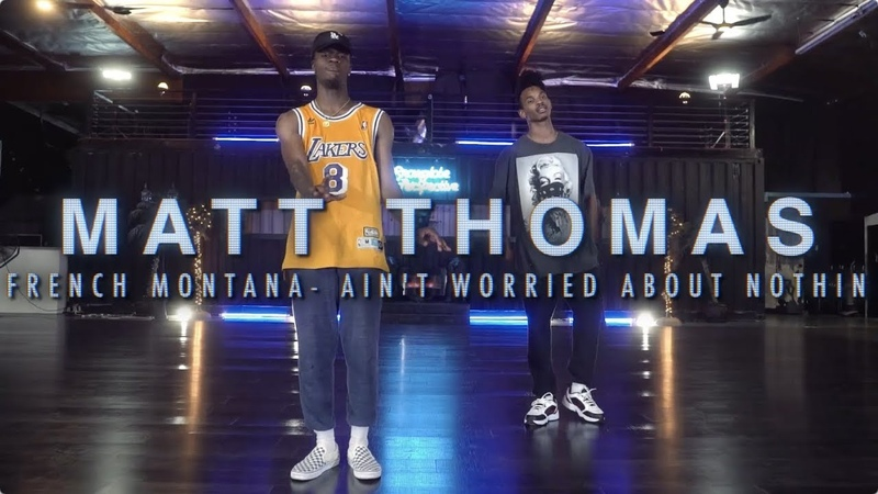Matt Thomas | French Montana - Aint Worried About Nothin | Snowglobe Perspective | Danceproject.info