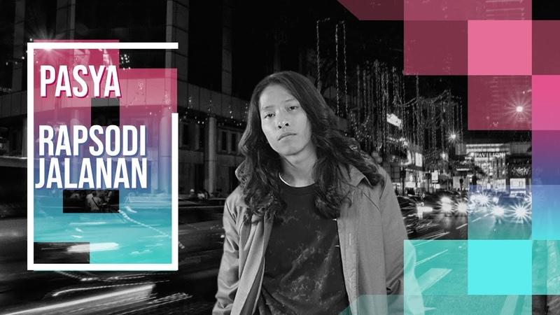 Pasya Rapsodi Jalanan Official Music Video