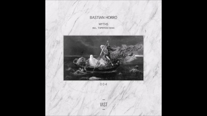 Bastian Horro Hades Tapefeed Remix VAST004