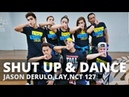 SHUT UP AND DANCE by Jason Derulo Lay NCT 127 Zumba Pop TML Crew Camper Cantos