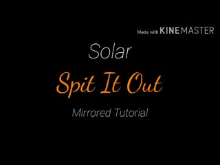 Solar - Spit It Out Mirrored Tutorial