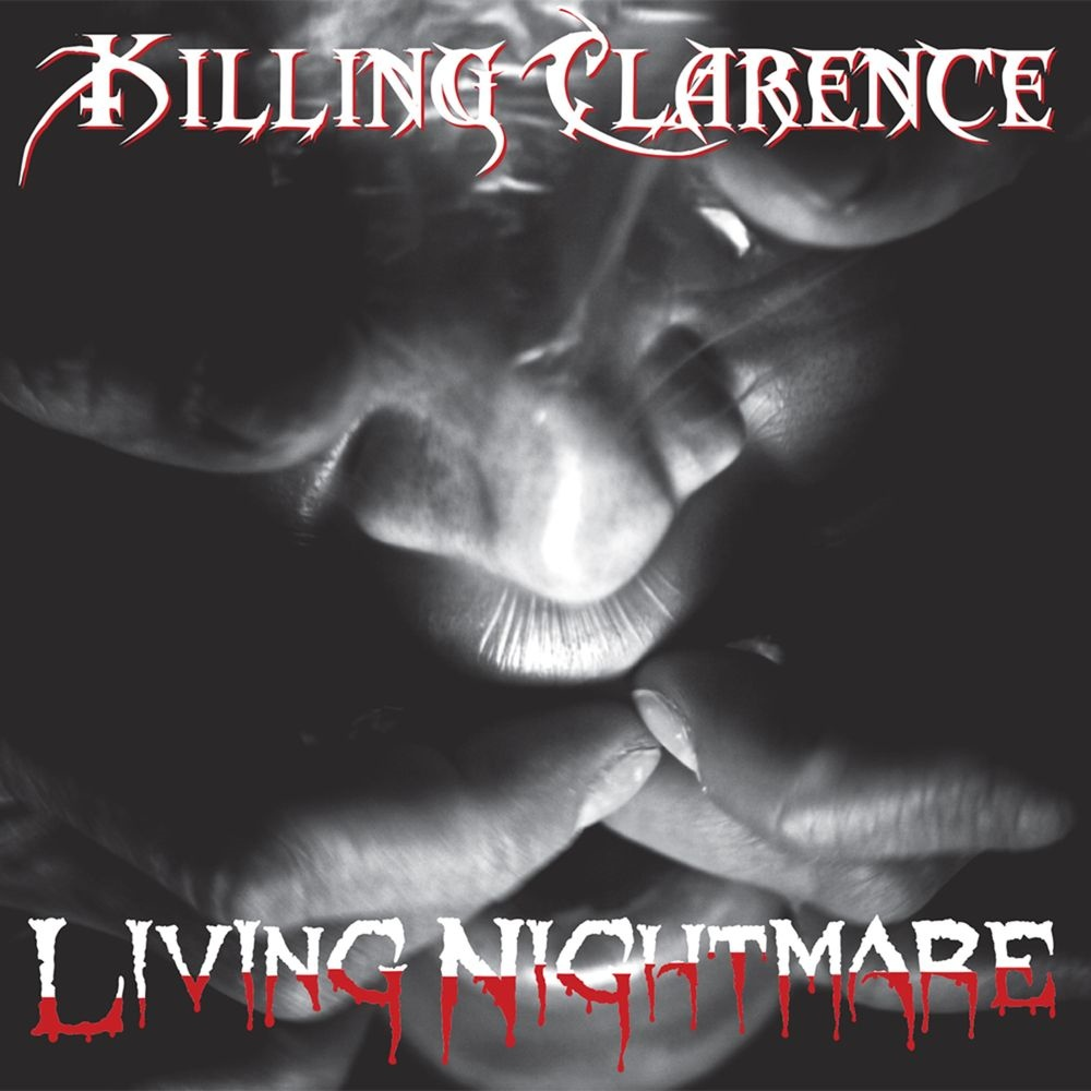 Killing Clarence - Living Nightmare