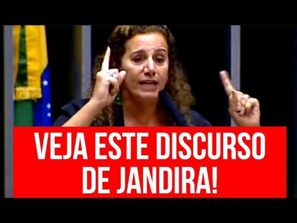 VEJA ESTE DISCURSO DE JANDIRA