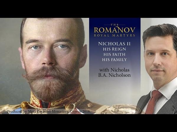 Tsar Nicholas II His Reign His Faith His Family