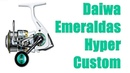 Daiwa Emeraldas Hyper Custom полный обзор !