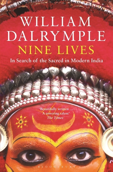 William Dalrymple] Nine Lives In Search of the Sacred