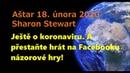 Aštar 18. února 2020, Sharon Stewart: Ještě o koronaviru a další zprávy.