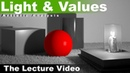 Light and Values, an artistic analysis how to paint values and cast shadows (B2,Ch1,L1)