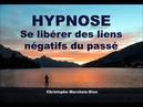 Hypnose pour Se Libérer des Liens Négatifs du Passé