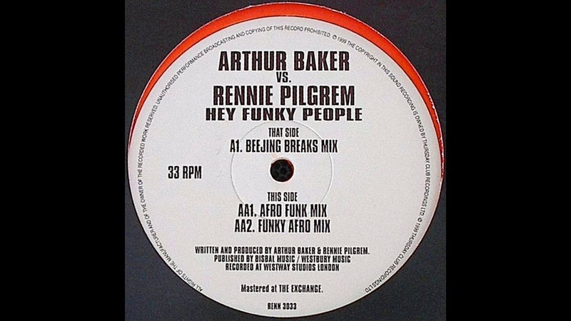 Arthur Baker Rennie Pilgrem Hey Funky People Beejing Breaks mix