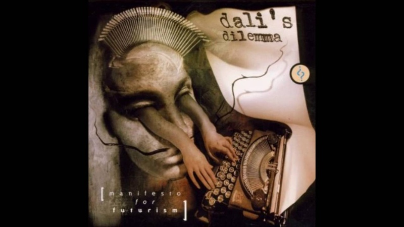 Dali's Dilemma Manifesto For Futurism Full Album
