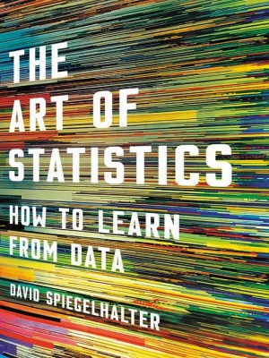 The Art of Statistics How to Learn from by David Spiegelhalter