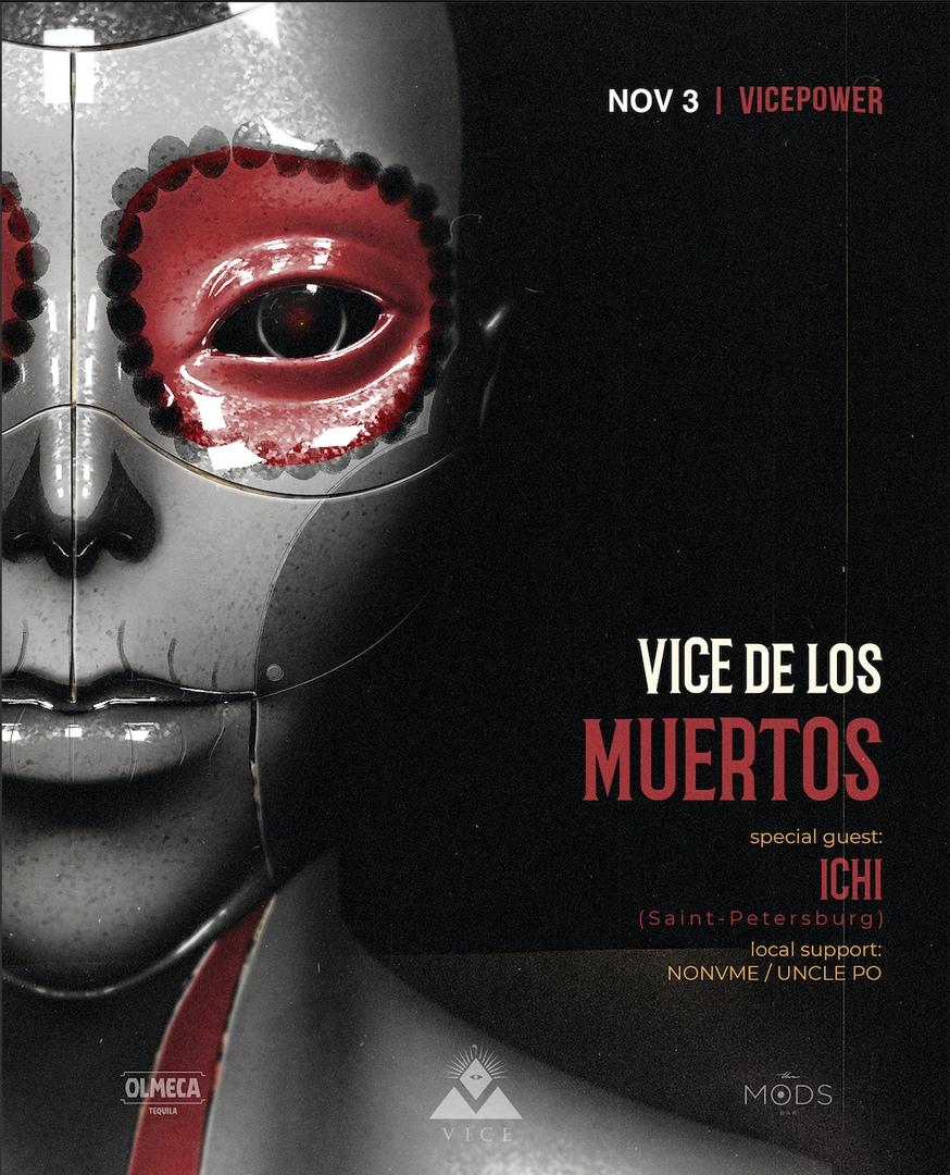 Афиша Красноярск VICE DE LOS MUERTOS x ICHI (Saint P)