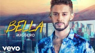 RUGGERO - Bella (Videoclip Oficial)
