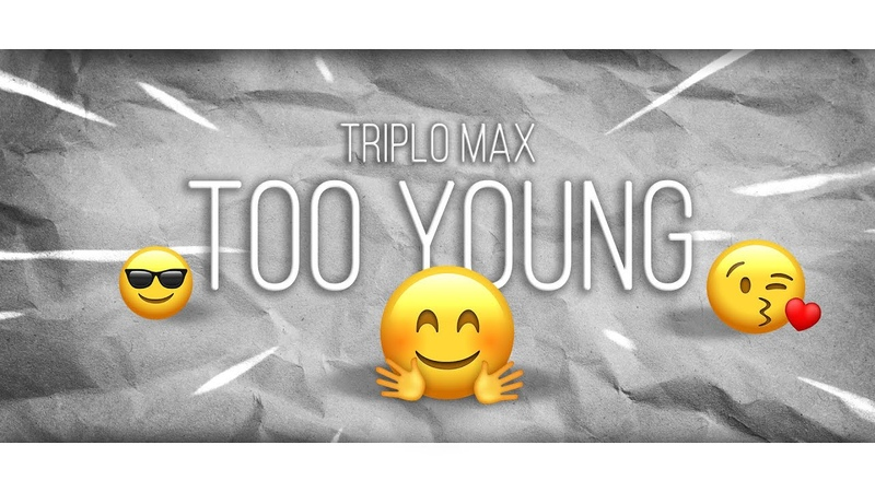Triplo Max - Too Young (Official Lyric Video)
