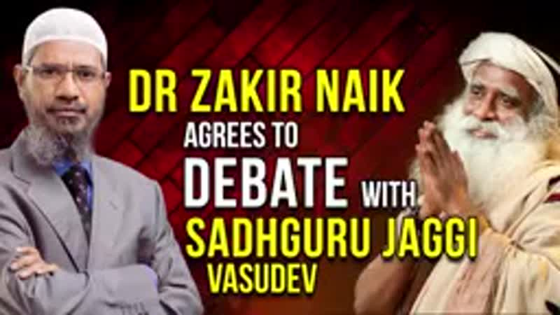 Dr_Zakir_Naik_Agrees_to_Debate_with_Sadhguru_Jaggi_Vasudev(144p).mp4