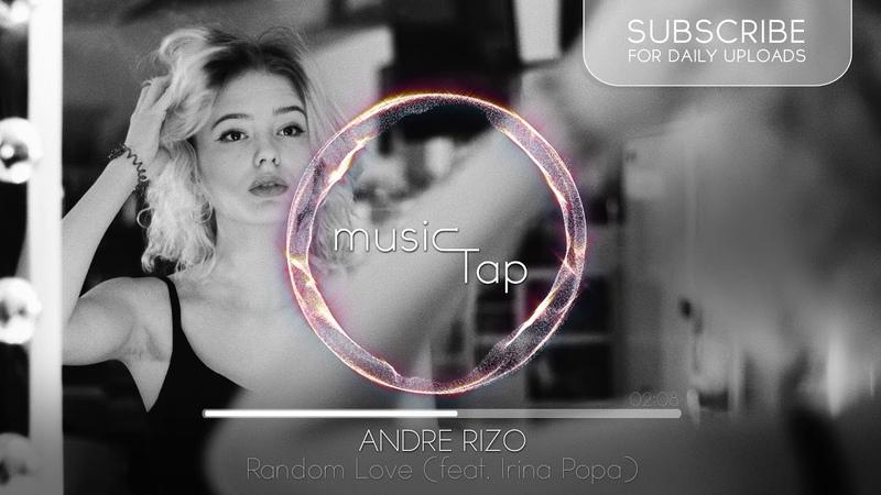 Andre Rizo Random Love feat Irina Popa
