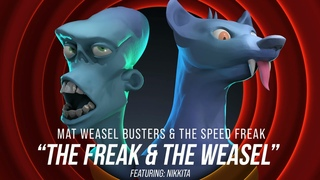 Mat Weasel Busters & The Speed Freak Feat Nikkita - The Freak And The Weasel