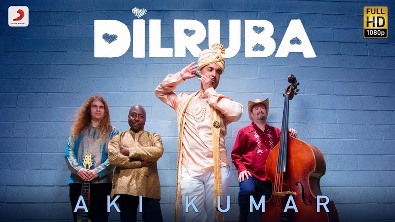 Dilruba By Aki Kumar   Latest Song 2019