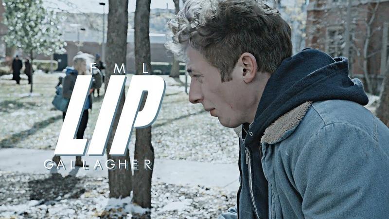 ► Lip Gallagher FML HBD RADA